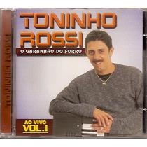 Cd Original - Toninho Rossi O Garanhão Do Forró Vol.1