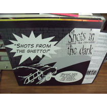Lp Vinil - Shots In The Dark - Shots From The Ghetto!