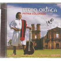Cd - Novo - Gaúcho - Pedro Ortaça - Pátria Colorada