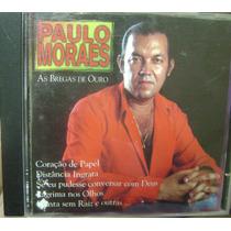 Cd Paulo Moraes / As Bregas De Ouro - Frete Gratis