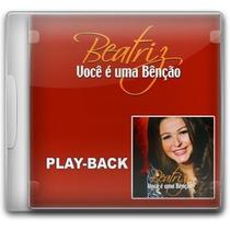 Beatriz - Você É Uma Bênção *lançamento* - Playback - Mk