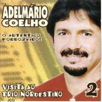 Cd Adelmário Coelho - Visita Ao Trio Nordestino Frete Gratis