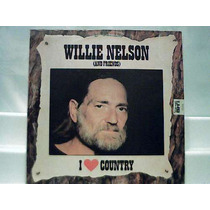 Lp Vinil Willie Nelson And Friends I Love Country Cbs 1975