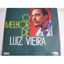 Luiz Vieira, O Melhor De.- Frete 20,00 R$