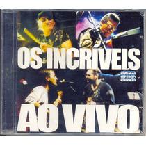 Cd Os Incríveis - Ao Vivo - 2001 - Lacrado