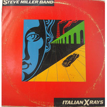 Vinil/lp - The Steve Miller Band - Italian X Rays - 1984