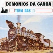 Cd Demônios Da Garoa - Trem Das 11