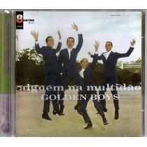 Cd Original - Golden Boys - Alguem Na Multidão- Jovem Guarda