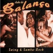 Cd Clube Do Balanco Swing E Samba Rock