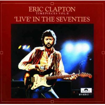 Cd Eric Clapton Timepieces Vol 2 Live In The Seventies