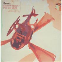 7 Single - Gomez - Sound Of Sounds (importado)
