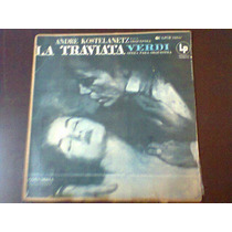 Lp Andrè Kostelanetz. Verdi.la Traviata. Ópera P/ Orquestra