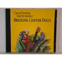 Cd - Oscar Ferreira / Martin Muller - Brzilian Guitar Duos