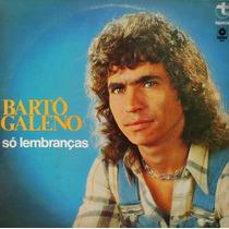 Barto Galeno - Lp - Veja O Video