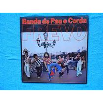 Lp Banda De Pau E Corda P/1979- Frevo
