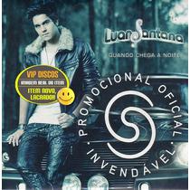 Luan Santana Cd Promo Quando Chega A Noite 10 Faixas-lacrado