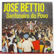 Lp Vinil - José Béttio - Sanfoneiro Do Povo - 1973