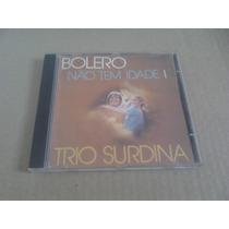 Cd Trio Surdina Bolero Não Tem Idade.