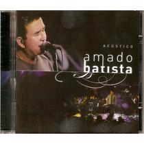 Cd Amado Batista - Acústico - Novo***