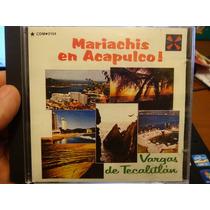Cd Mariachis En Acapulco! Vargas De Tecalitlan - Importado
