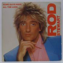 Compacto Vinil Rod Stewart - Some Guys Have All The Luck - 1