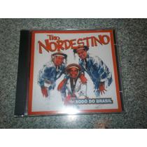 Cd Trio Nordestino / Xodo Do Brasil / Lacrado Frete Gratis