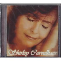 Cd Shirley Carvalhaes - Ninguém Vai Calar Meu Canto