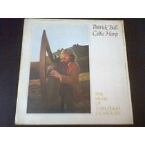 Lp Patrick Bal. Celtic Harp. The Music Of Turlough O