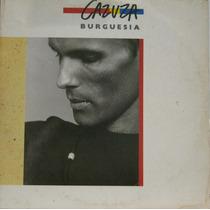 Cazuza Burguesia - Lp Duplo Com Encartes - Philips 1989