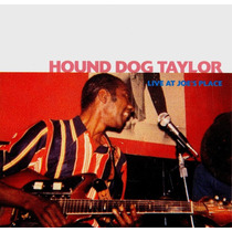 Cd - Hound Dog Taylor ¿ Live At Joe