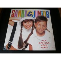 Lp Sandy E Junior, Pra Dançar Com Você Vinil C/ Encarte 1994