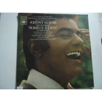 Disco Vinil Lp Johnny Mathis ;romeu E Julieta Lindooo##