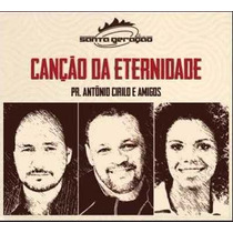 Cd Canção Da Eternidade - Pastor Antônio Cirilo E Amigos
