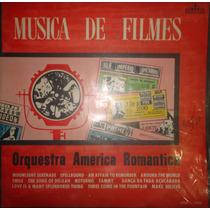 Disco Vinil Lp Musica De Filmes Orquestra America Romantica