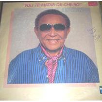 Disco Vinil Luiz Gonzaga - Vou Te Amar De Cheiro
