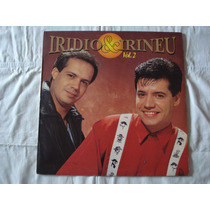Iridio E Irineu-lp-vinil-vol 2-vim Pra Dizer Adeus-1993-mpb