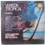 Lp Orquestra Sonora De Havana - Vereda Tropical - Rumbas - E
