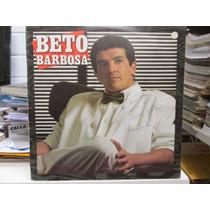 Lp Beto Barbosa 1988 Ótimo Estado