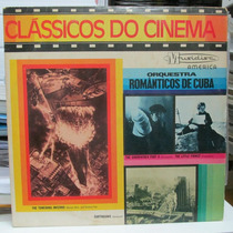 Lp Orquestra Romanticos De Cuba Clássicos Do Cinema