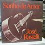 Lp José Rastelli Sonho De Amor Solista De Violão