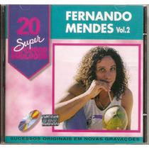 Cd Fernando Mendes - 20 Super Sucessos Vol. 2 - Novo***