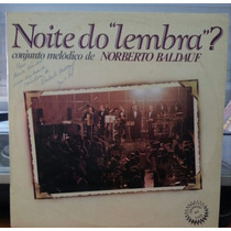 Conjunto Melodico Norberto Baldauf - Noite Do Lembra? (lp)