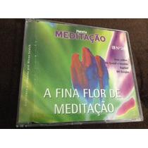 Cd Meditação - A Fina Flor De Meditação - Estado De Novo
