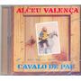 Cd Alceu Valença - Cavalo De Pau - 1982 - Aa0000500 Lacrado