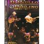 Dvd Di Paulo E Paulino - Ao Vivo (dvd Original E Lacrado)