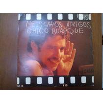 Lp Chico Buarque - Meus Caros Amigos (1976) Com Encarte