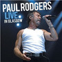Paul Rodgers Live In Glasgow - Bad Company Cd