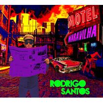 Cd Rodrigo Santos - Motel Maravilha (lacrado) Digipack