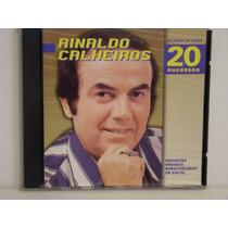 Cd - Rinaldo Calheiros - Seleção De Ouro -20 Sucessos