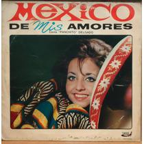 Lp (802) México - Pancho Delgado - Mexico De Mis Amores